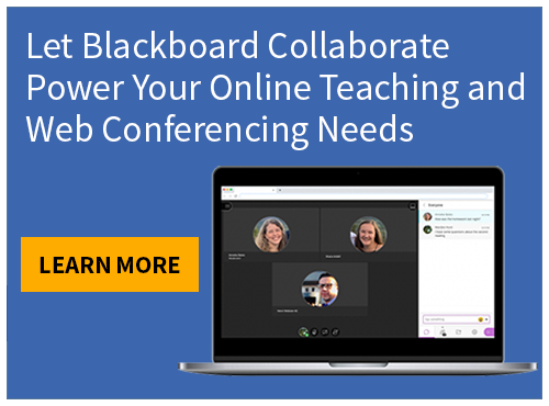 Let Blackboard Collaborate Power Your Online Teaching and Web Conferencing Needs