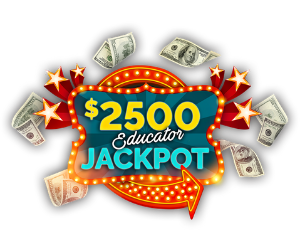 $2,500 Educator Jackpot