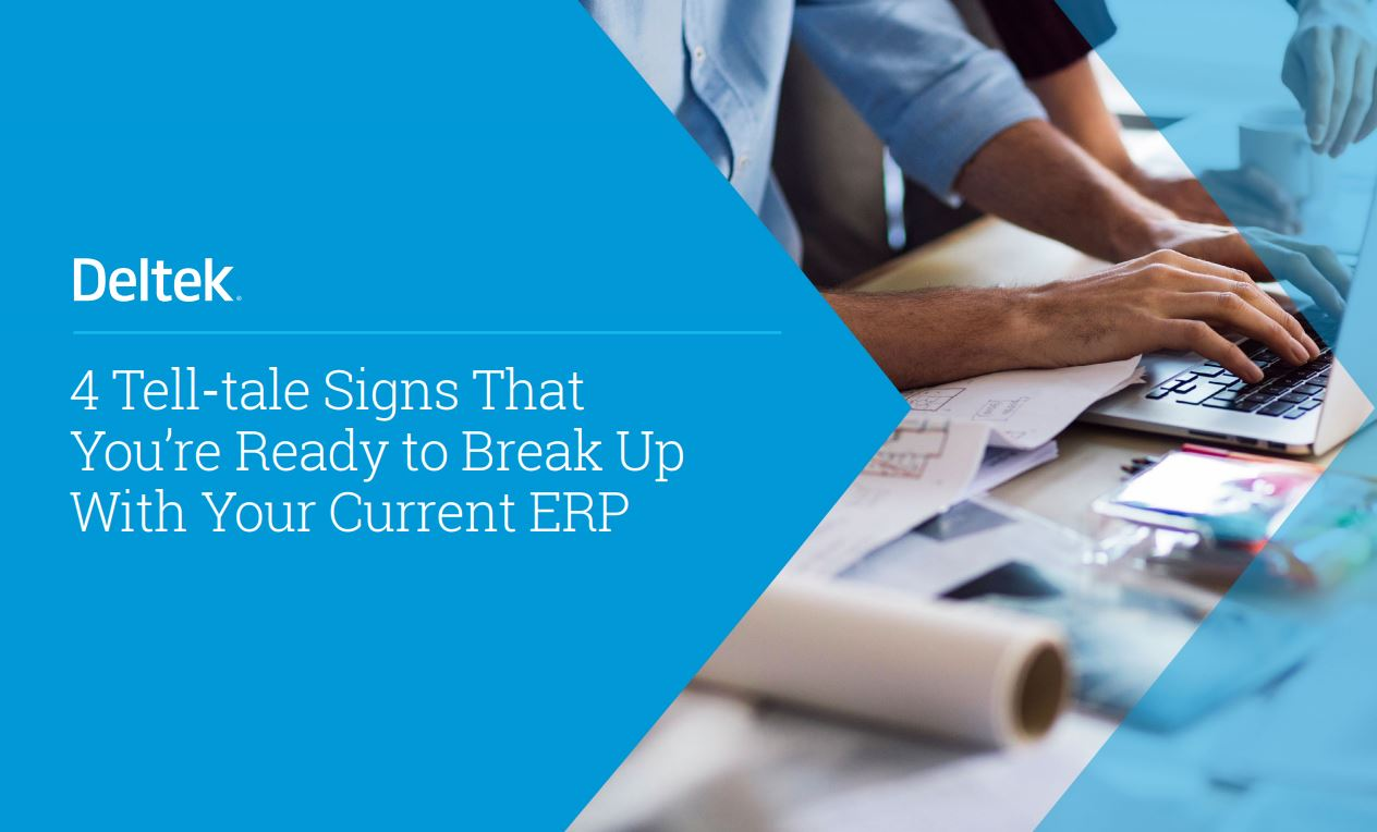 4 Telltale Signs That You're Ready to Break-Up With Your Current ERP