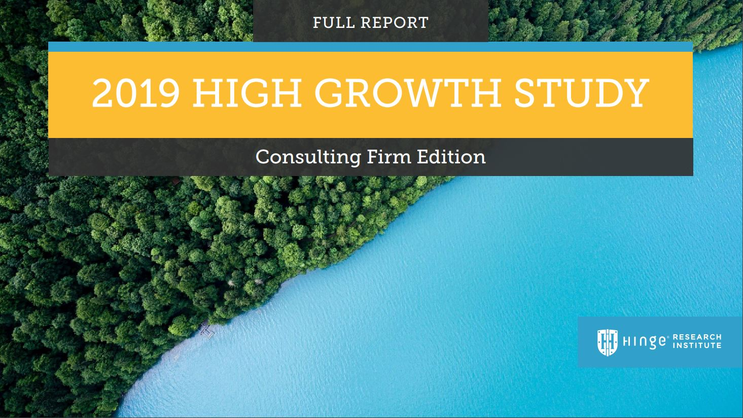 Hinge Research Institute High Growth Study - Consulting Firm Edition