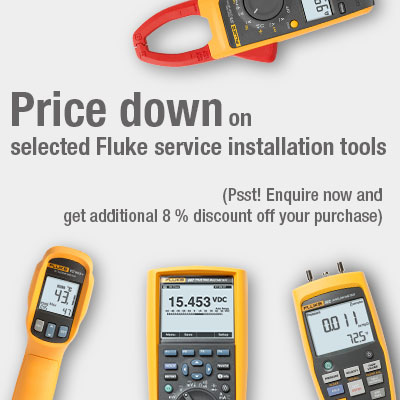 Price down on selected Fluke Service installation tools, Enquire now and get additional 8% discount off your purchase
