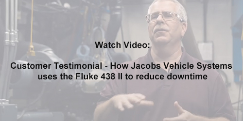Customer Testimonial - How Jacobs Vehicle Systems uses the Fluke 438 II to reduce downtime