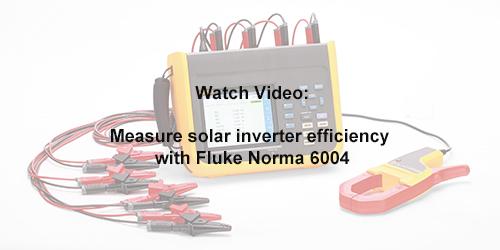 How to measure solar inverter efficiency using Fluke Norma 6004