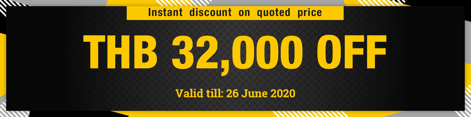 Instant discount on quoted price THB 32,000 OFF, valid till 26 June 2020