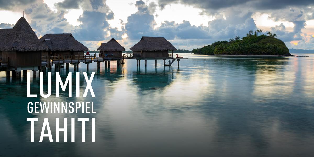 Reise nach Tahiti |  Gewinnspiel LUMIX Photo Adventure