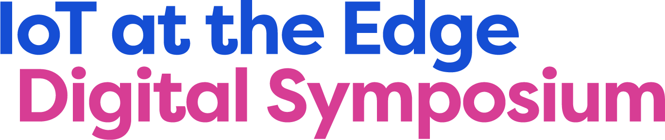 IoT at the Edge Digital Symposium