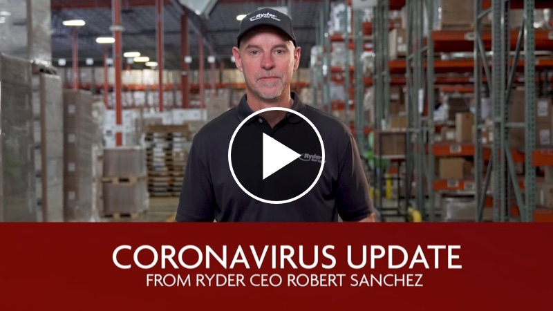 Coronavirus Update from Ryder CEO Robert Sanchez Video - Click Here