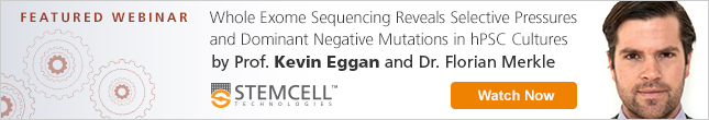 Watch Now: Webinar by Prof. Kevin Eggan and Dr. Florian Merkle on Whole Exome Sequencing of hPSC Cultures