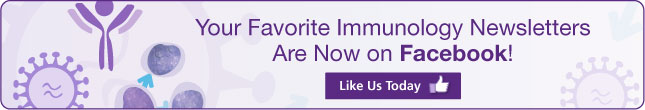 Your Favorite Immunology Newsletters Are Now on Facebook! Like Us Today!