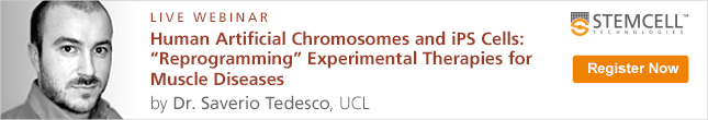 Register Now: Live Webinar by Dr. Saverio Tedesco on Human Artificial Chromosomes and iPS Cells for Muscle Diseases