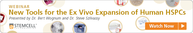Webinar: New Tools for the Ex Vivo Expansion of Human Hematopoietic Stem and Progenitor Cells