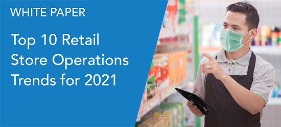 White Paper - Top 10 Retail Store Operations Trends for 2021