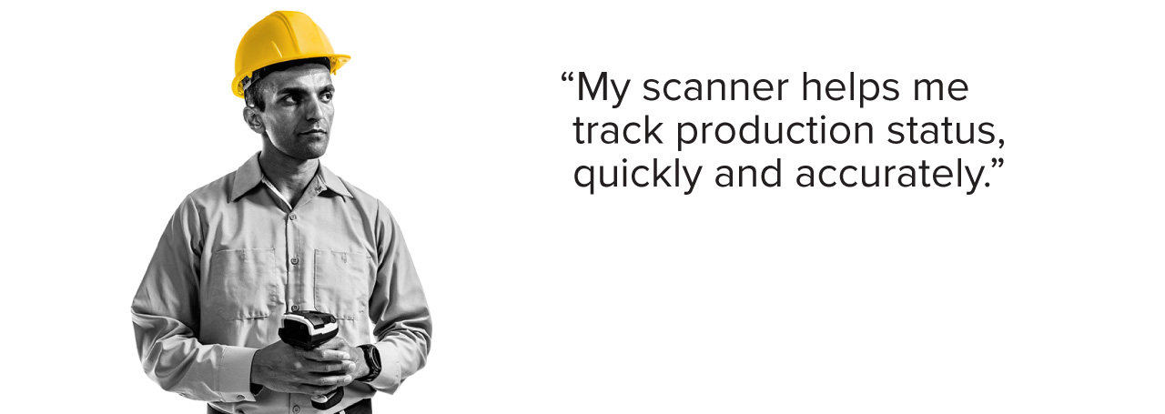 My scanner helps me track production status, quickly and accurately.