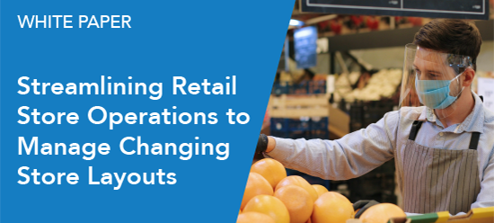Streamlining Retail Store Operations to Manage Changing Store Layouts Blog