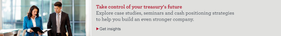 Take control of your treasury's future. Explore case studies, seminars and cash positioning strategies to help you build an even stronger company. Get insights