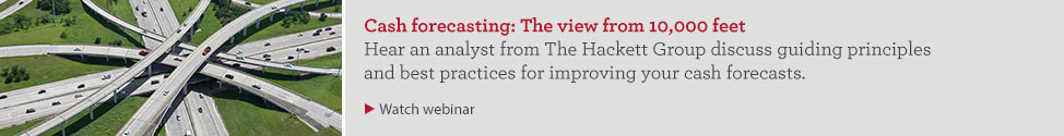 Cash forecasting: The view from 10,000 feet. Hear an analyst from The Hackett Group discuss guiding principles and best practices for improving your cash forecasts. Watch webinar