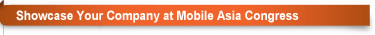 Showcase Your Company at Mobile Asia Congress