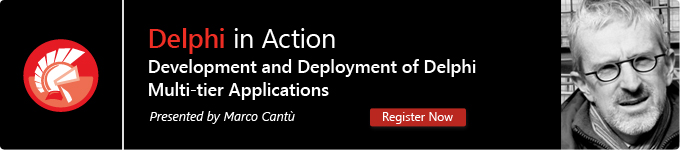 Delphi in Action - Development and Deployment of Delphi Multi-tier Applications - Register Now