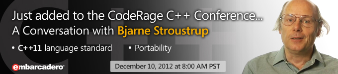 Just added to the CodeRage C++ Conference... A Conversation with Bjarne Stroustrup - Dec 10 @ 8AM PST