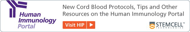 Visit the Human Immunology Portal for cord blood protocols, tips and other resources