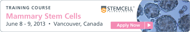 Apply Now: Mammary Stem Cells Training Course (June 8-9 2013) in Vancouver, Canada.