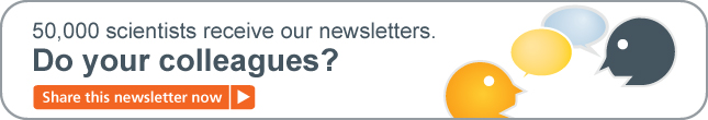 50,000 scientists receive our newsletters. Do your colleagues? Click to share this newsletter now.