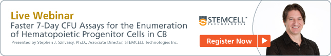 LIVE Webinar: Faster 7-Day CFU Assays for the Enumeration of Hematopoietic Progenitor Cells in CB. Register now!